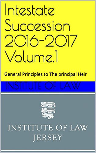 Intestate Succession 2016-2017 Volume.1: General Principles to The principal Heir (Institute of Law Study Guides 2016-2017) (English Edition)