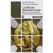 La Biblia desenterrada: Una nueva visión arqueológica del antiguo Israel y de los orígenes de sus textos sagrados (Siglo XXI de España General)