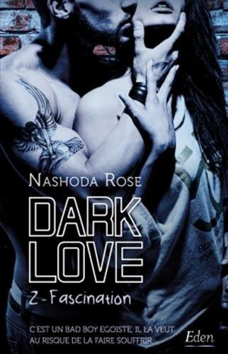 Dark Love T2: Fascination par Nashoda Rose