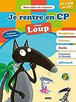 Cahier de vacances du Loup - Je rentre en CP (édition 2018) d'Orianne Lallemand