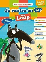 Cahier de vacances du Loup - Je rentre en CP (édition 2018)