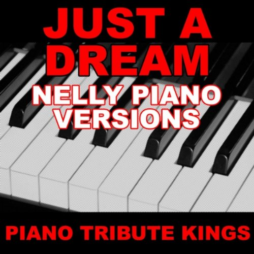 Just A Dream (Nelly Piano 'You Sing It' Version)