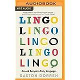 Lingo: Around Europe in Sixty Languages by Gaston Dorren (2016-04-12)