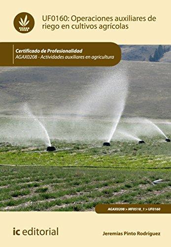 Operaciones auxiliares de riego en cultivos agrícolas. AGAX0208 por Jeremías Pinto Rodríguez