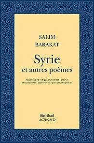 Syrie et autres poèmes par Salim Barakat
