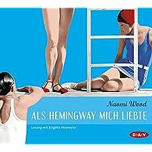Als Hemingway mich liebte (6 CDs)
