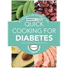 Quick Cooking for Diabetes: 70 recipes in 30 minutes or less (Hamlyn Healthy Eating Book 1)