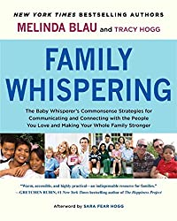 [Family Whispering: The Baby Whisperer's Commonsense Strategies for Communicating and Connecting with the People You Love and Making Your Whole Family Stronger] (By: Melinda Blau) [published: May, 2014]