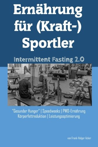 51cXhX1 xvL - Intermittent Fasting - Die ultimative Methode um Fett loszuwerden?
