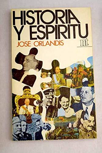 Historia y espíritu (NT historia) por José Orlandis