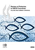 1: Review of Fisheries in OECD Countries: Policies and Summary Statistics 2008: Edition 2008 (REVIEW OF FISHERIES IN O E C D MEMBER COUNTRIES)