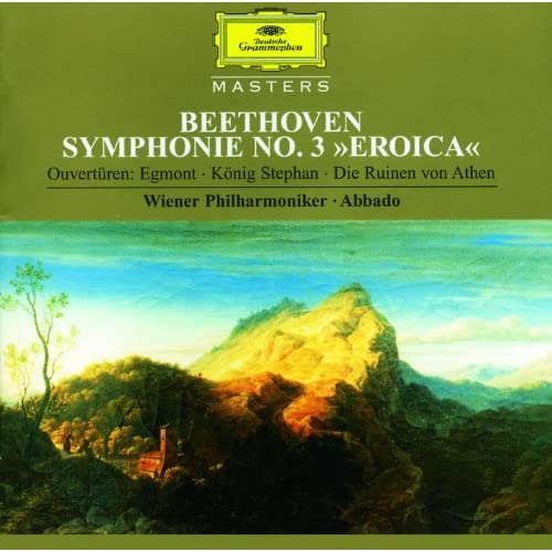 "Beethoven: Symphony No.3 In E Flat Major, Op. 55 ""Eroica""; ""Egmont"" Overture, Op. 84; ""King Stephen"" Overture, Op. 117; ""The Ruins Of Athens"" Overture, Op. 113"