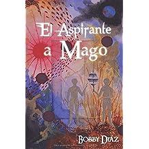 El Aspirante a Mago: Un viaje hasta el centro de tu Corazon