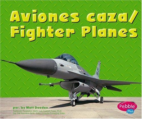 Aviones Caza/ Fighter Planes (Pebble Plus Bilingual) por Matt Doeden