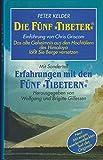 """Die fünf """"Tibeter"""" : [das alte Geheimnis aus den Hochtälern des Himalaya lässt Sie Berge versetzen] - Peter Kelder"""