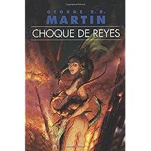 Choque de Reyes: George R. R. Martin (Spanish Edition)