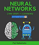 #10: Neural Networks and Deep Learning: Deep Learning explained to your granny – A visual introduction for beginners who want to make their own Deep Learning Neural Network (Machine Learning)