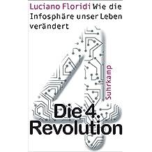 Die 4. Revolution: Wie die Infosphäre unser Leben verändert