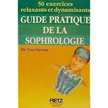 Le guide pratique de la sophrologie - 50 exercices à faire soi-même