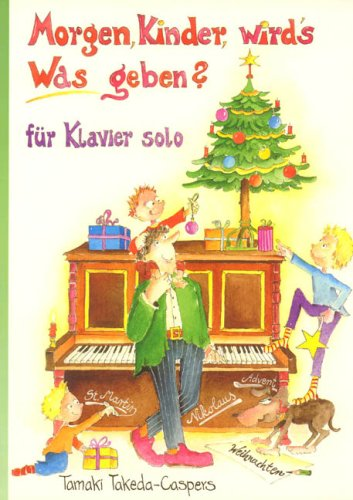 Morgen Kinder Wird'S Was Geben. Klavier