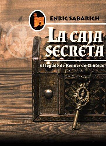 Descargar Libro La caja secreta: El legado de Rennes-le-Château de Enric Sabarich
