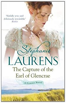The Capture Of The Earl Of Glencrae: Number 3 in series (Cynster Sisters Triology) by [Laurens, Stephanie]