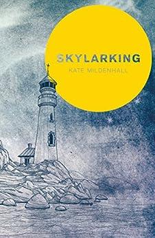 Skylarking by [Mildenhall, Kate]