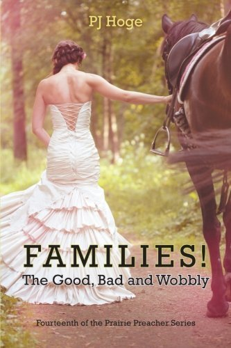 Portada del libro Families! The Good, Bad and Wobbly: Fourteenth of the Prairie Preacher Series by Hoge, P. J. (2013) Paperback