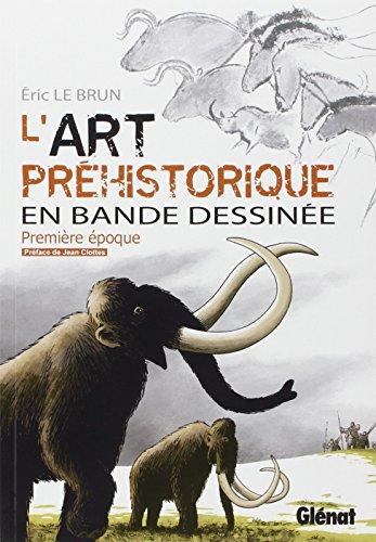 Descargar Libro L'art préhistorique en bande dessinée : Première époque, l'aurignacien de Eric Le Brun