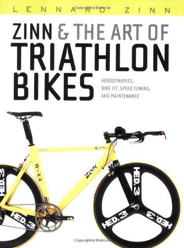 Zinn and the Art of Triathlon Bikes: Aerodynamics, Bike-fit, Speed Tuning and Maintenance por Lennard Zinn