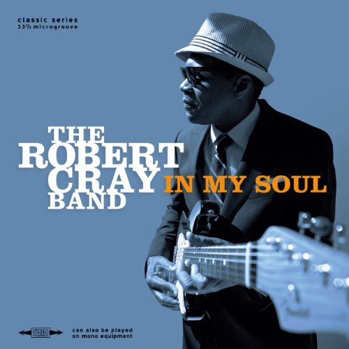 In My Soul by Robert Cray - In Robert Cray My Soul