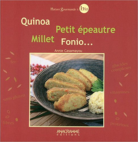 Quinoa - Petit épeautre - Millet - Fonio