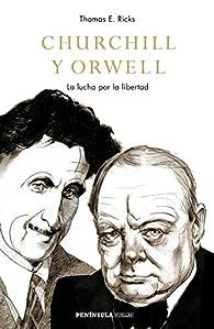 Churchill y Orwell par Thomas E. Ricks