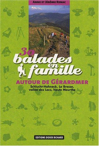 30 balades en famille autour de Grardmer : Schlucht-Hohneck, La Bresse, valle des Lacs, haute Meurthe