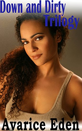 Down and Dirty Trilogy (BWWM, African Queen, Multiple Partner) (English Edition) -