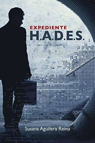 Expediente H.A.D.E.S.: (Conspiración y poder) por Susana Aguilera Reina