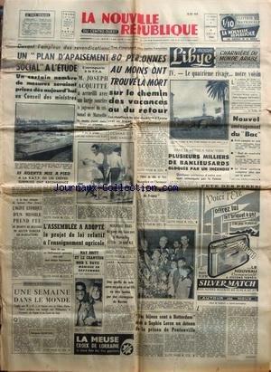 NOUVELLE REPUBLIQUE (LA) [No 4783] du 08/06/1960 - LES CONFLITS SOCIAUX - PLAN D'APAISEMENT SOCIAL A L'ETUDE - ESCROQUERIE A LA TVA / M. JOSEPH ACQUITTE - LIBYE CHARNIERE DU MONDE ARABE PAR BERREBY - NOUVEL AMENAGEMENT DU BAC - LE VOL DES BIJOUX DE SOPHIA LOREN - MAY BRITT ET LE CHANTEUR NOIR S. DAVIS / MARIAGE EN SEPTEMBRE - LES FAITS DIVERS - par Collectif