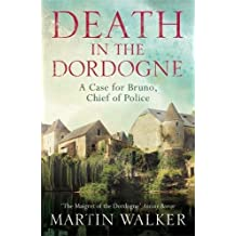 Death in the Dordogne: Bruno, Chief of Police 1