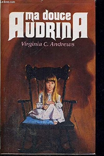 Ma douce Audrina par Virginia C. Andrews