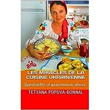 Les Miracles de la Cuisine Ukrainienne: Spiritualité et gastronomie slaves