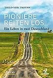 Pioniere reiten los: Ein Leben in zwei Deutschland (Olzog Edition)