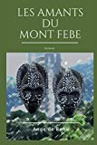 Les Amants du Mont-Febe: Roman