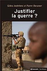 Justifier la guerre ? : De l'humanitaire au contre-terrorisme