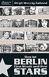 Das ist Berlin: Eine Stadt und Ihre Stars