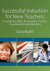 Successful Induction for New Teachers: A Guide for NQTS and Induction Tutors, Coordinators and Mentors