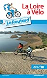 Guide du Routard Loire à vélo 2017/18