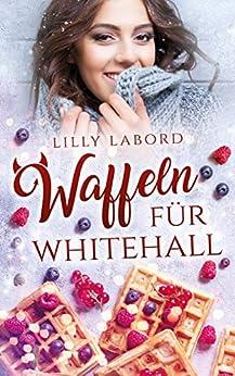 Waffeln für Whitehall (German Edition) by [Labord, Lilly]