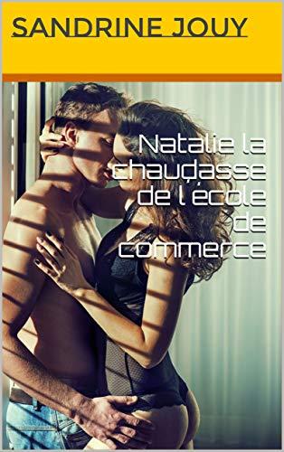 Natalie la chaudasse de l´école de commerce par Sandrine Jouy