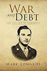 War and Debt: The Culling of Humanity (English Edition)