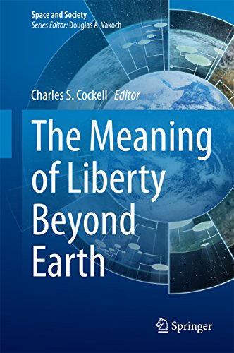 The Meaning of Liberty Beyond Earth (Space and Society) (English Edition)
